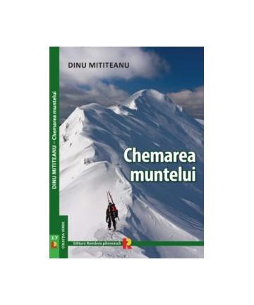 Carte Chemarea muntelui - Dinu Mititeanu
